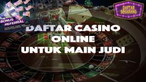 Daftar Casino Untuk Main Judi